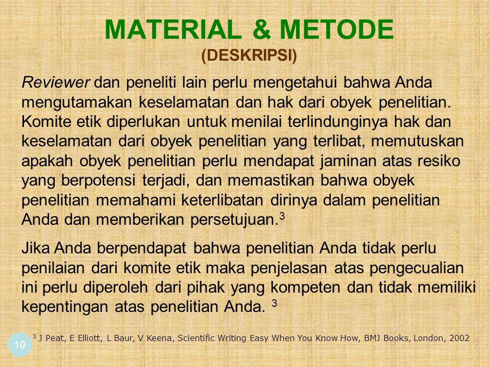 MATERIAL & METODE (DESKRIPSI) 10 3 J Peat, E Elliott, L Baur, V Keena, Scientific Writing Easy When You Know How, BMJ Books, London, 2002 Reviewer dan