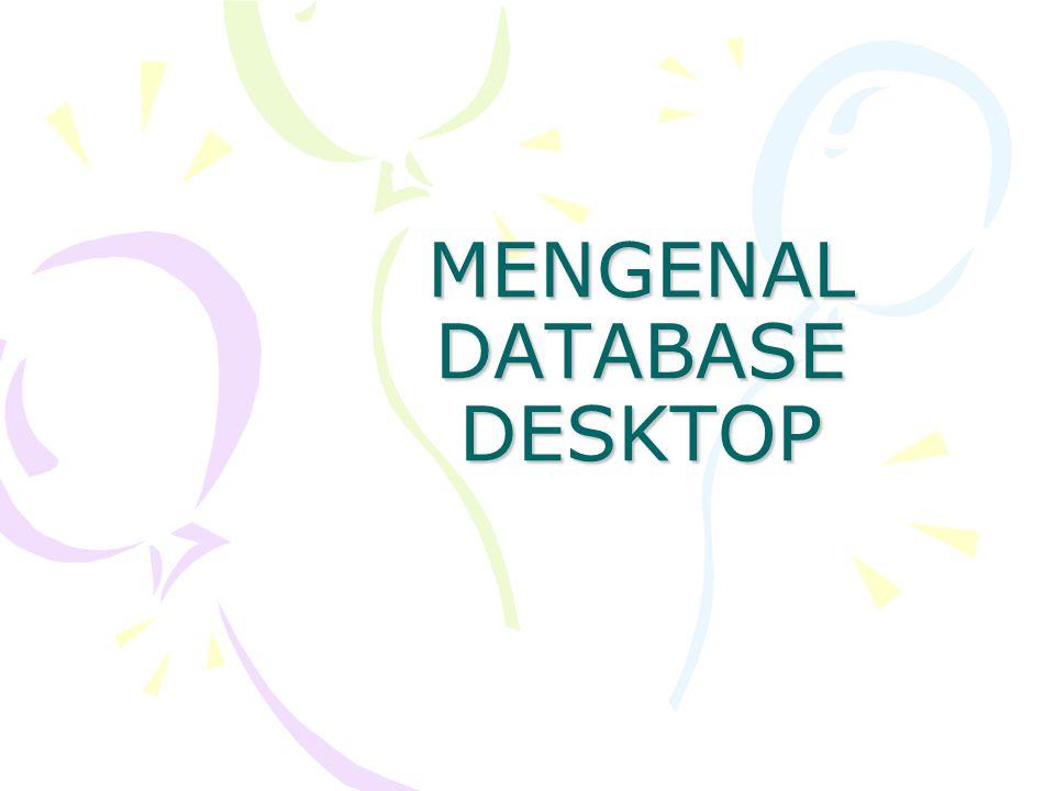PENDAHULUAN Ada 2 cara untuk menggunakan database Destop, Delphi menyediakan tool.