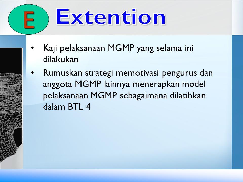 Kaji pelaksanaan MGMP yang selama ini dilakukan Rumuskan strategi memotivasi pengurus dan anggota MGMP lainnya menerapkan model pelaksanaan MGMP sebag