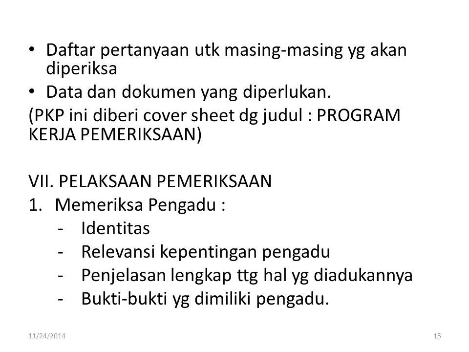 Daftar pertanyaan utk masing-masing yg akan diperiksa Data dan dokumen yang diperlukan. (PKP ini diberi cover sheet dg judul : PROGRAM KERJA PEMERIKSA