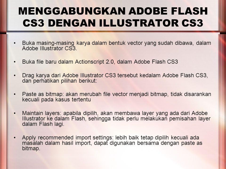 PERTEMUAN 2 MENGGABUNGKAN ADOBE FLASH CS3 DENGAN ILLUSTRATOR CS3 Buka masing-masing karya dalam bentuk vector yang sudah dibawa, dalam Adobe Illustrator CS3.