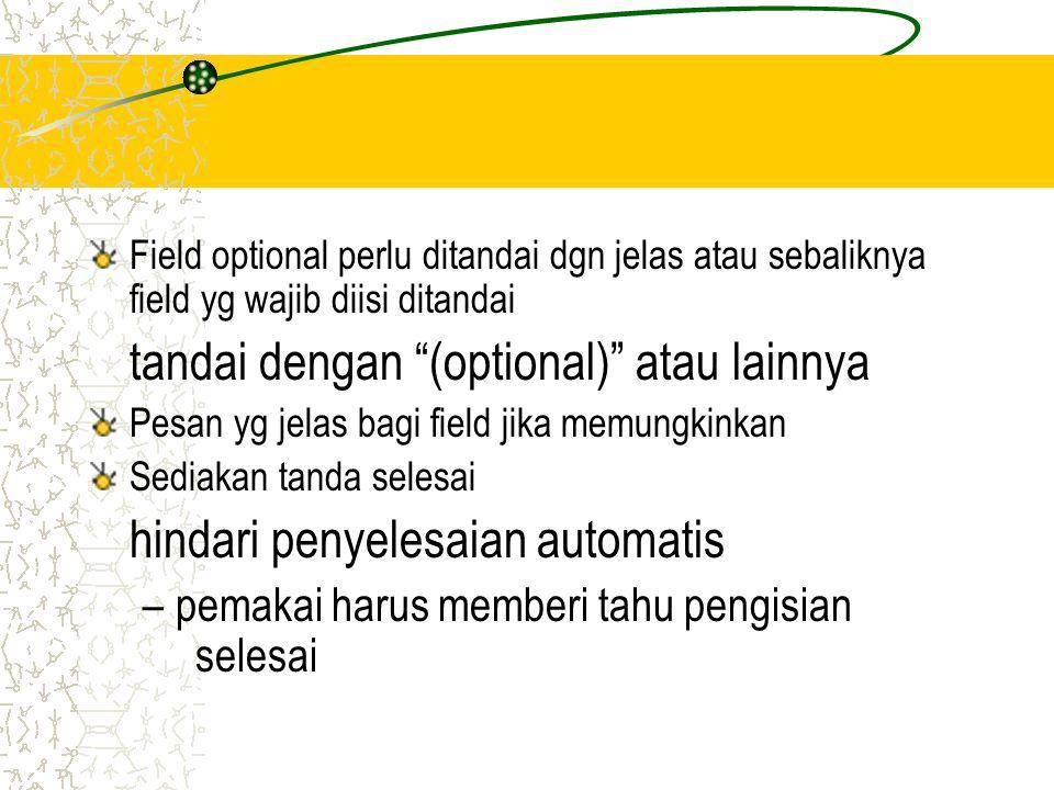 """Field optional perlu ditandai dgn jelas atau sebaliknya field yg wajib diisi ditandai tandai dengan """"(optional)"""" atau lainnya Pesan yg jelas bagi fiel"""