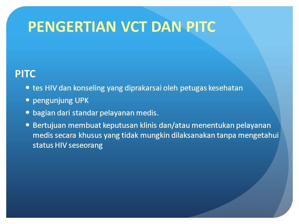 PITC Dokter, perawat, dan bidan di layanan kesehatan primer dan sekunder Meningkatkan ketrampilan dalam memprakarsai atau menawarkan tes dan konseling HIV.