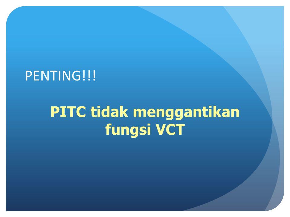 Konseling dan tes HIV atas prakarsa petugas atau provider- initiated testing and counseling (PITC) bukan menggantikan voluntary counseling and testing (VTC) Disamping menawarkan tes sukarela, program yang komprehensif ditawarkan dalam PITC/PITC, dukungan pencegahan yang berkesinambungan, dan rujukan ke berbagai program lainnya.