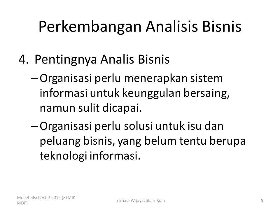 Perkembangan Analisis Bisnis 5.