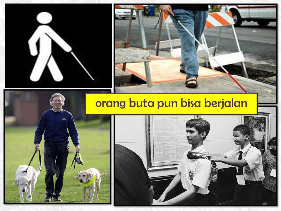 orang buta pun bisa berjalan