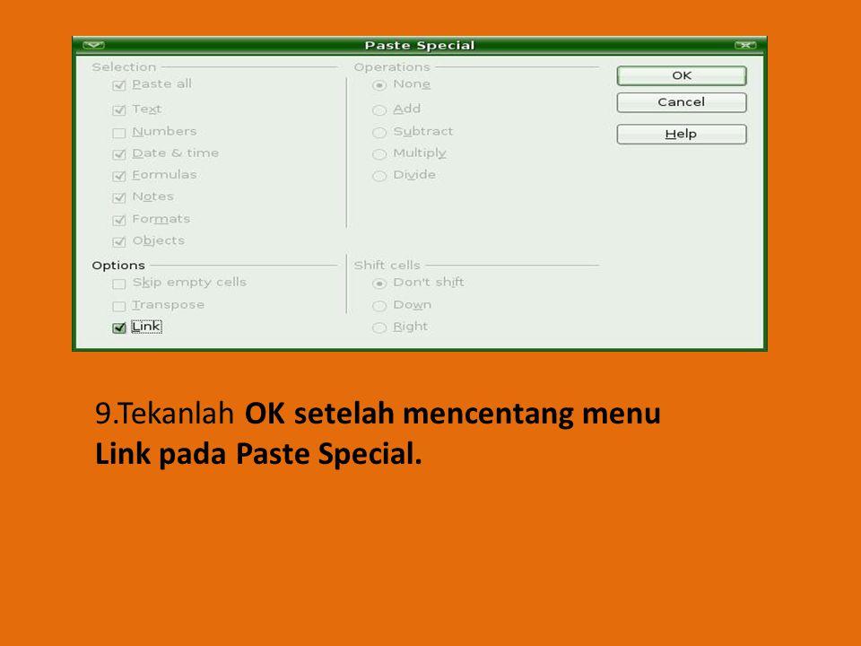 9.Tekanlah OK setelah mencentang menu Link pada Paste Special.