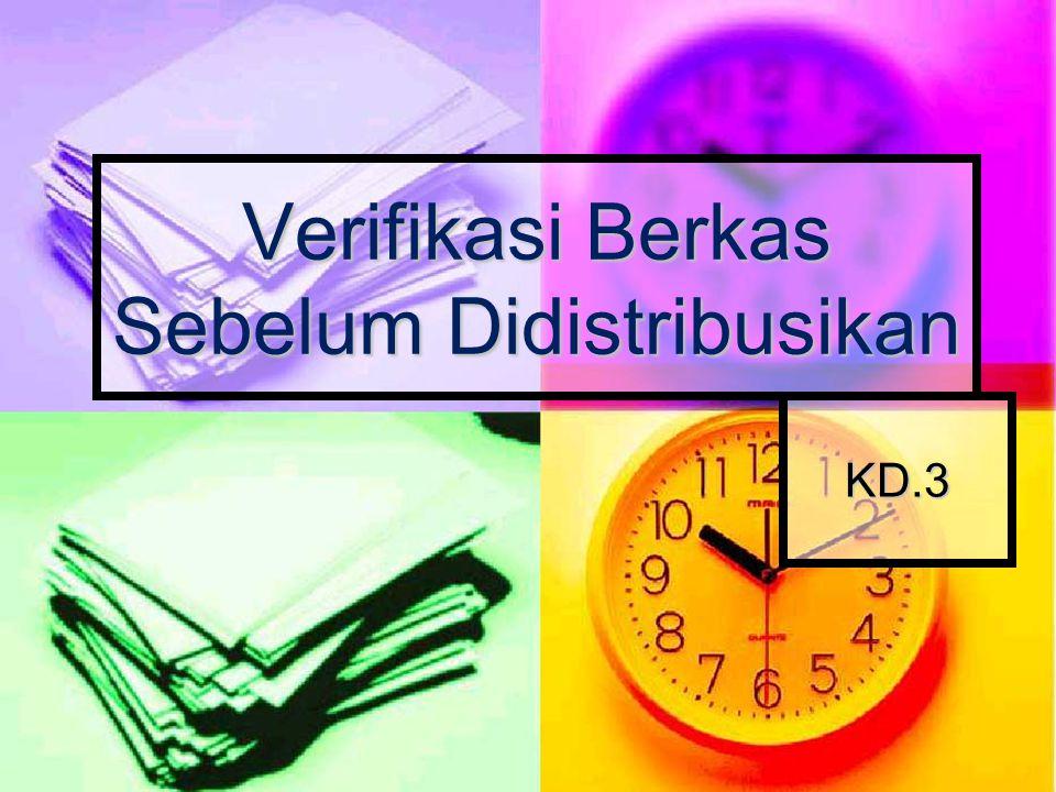 KD.3 Verifikasi Berkas Sebelum Didistribusikan