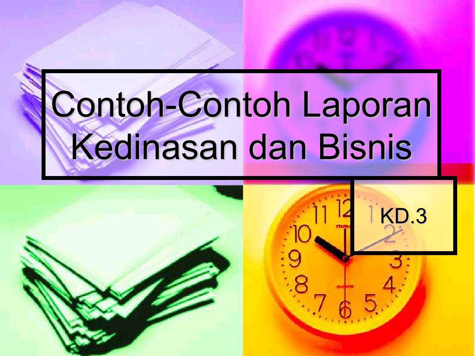 KD.3 Contoh-Contoh Laporan Kedinasan dan Bisnis