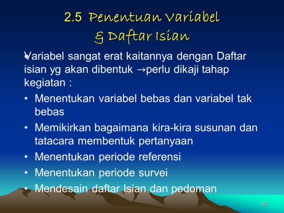 12 2.5 Penentuan Variabel & Daftar Isian 2.5 Penentuan Variabel & Daftar Isian