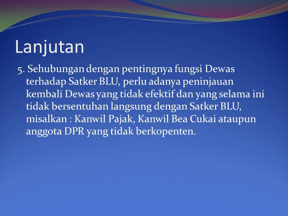 Saran-Saran 1.Perlu adanya kejelasan peraturan/SOP mengenai pembinaan Satker BLU.