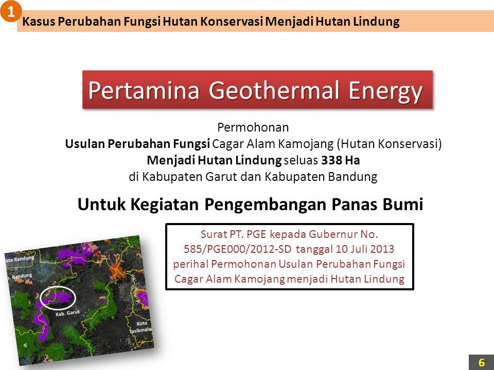 Pertamina Geothermal Energy Permohonan Usulan Perubahan Fungsi Cagar Alam Kamojang (Hutan Konservasi) Menjadi Hutan Lindung seluas 338 Ha di Kabupaten