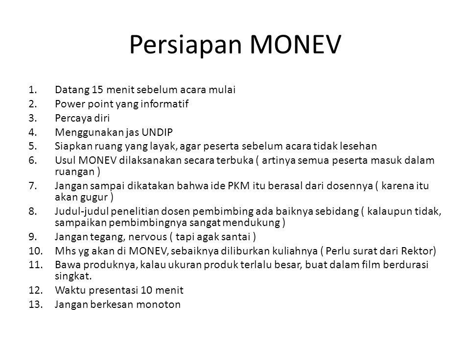 Waktu MONEV 1.Tim Monev : UAD, UNS, UNSOED ( Backgorundnya bgmn ?) 2.Dalam slide ppt, laporan keuangan tidak perlu ada.