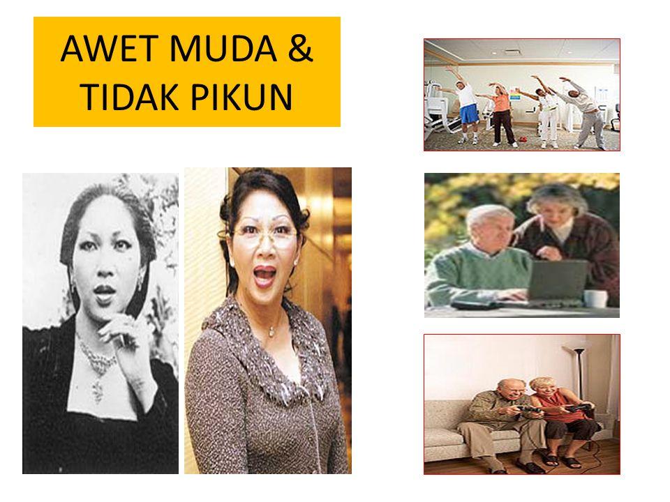 AWET MUDA & TIDAK PIKUN