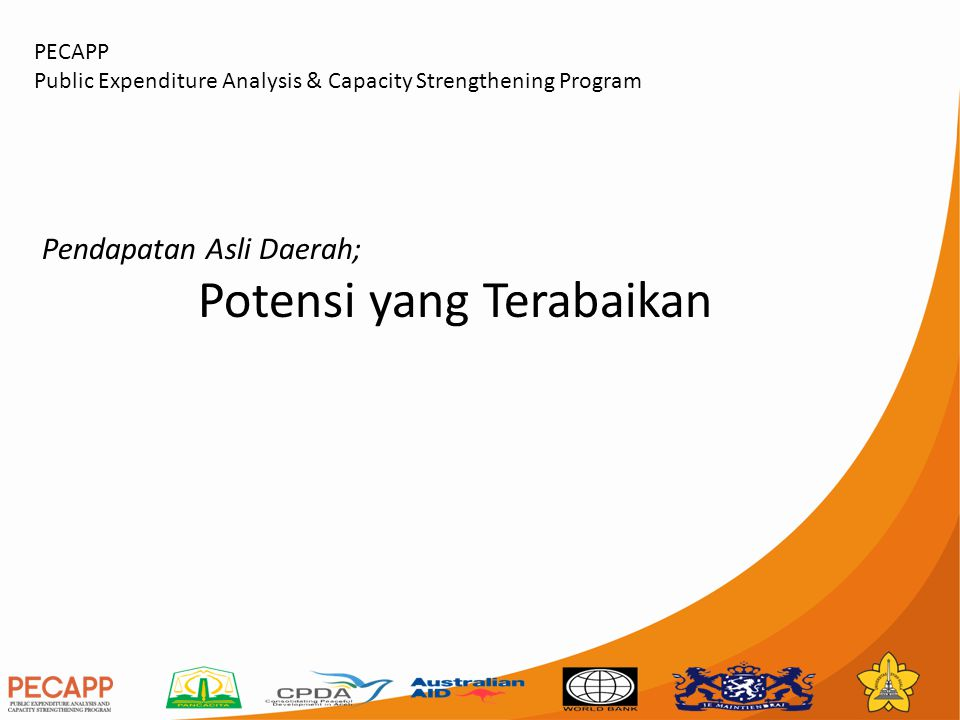 Pendapatan Asli Daerah; Potensi yang Terabaikan PECAPP Public Expenditure Analysis & Capacity Strengthening Program