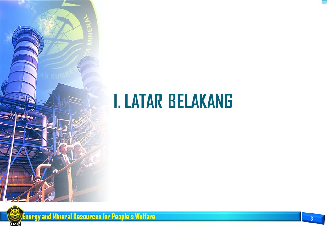 Energy and Mineral Resources for People's Welfare I. LATAR BELAKANG