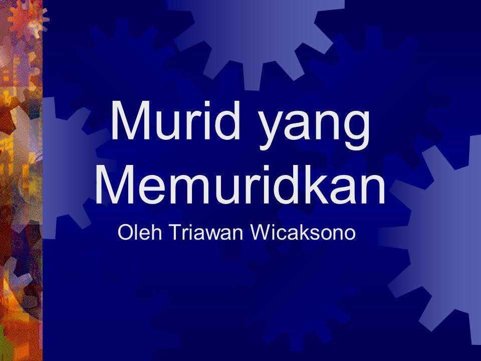 Murid yang Memuridkan Oleh Triawan Wicaksono