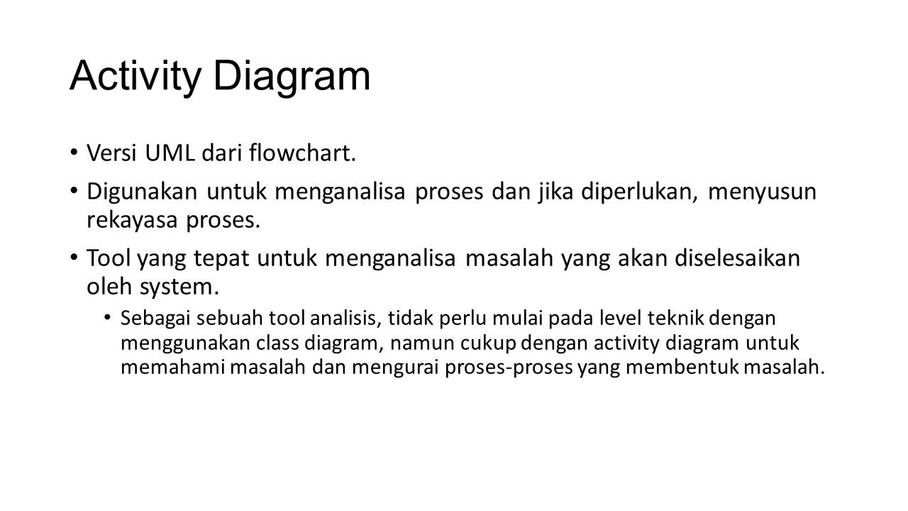 Activity Diagram Versi UML dari flowchart.