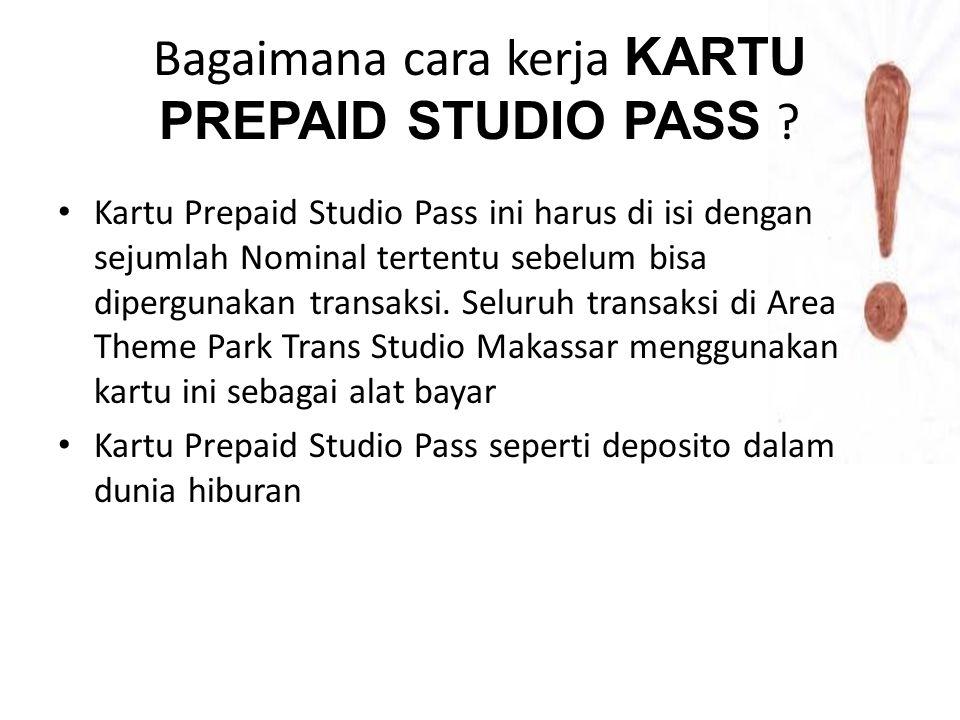 Apa fungsi KARTU PREPAID STUDIO PASS ? Dipergunakan di Theme Park Trans Studio Makassar, Kartu prepaid ini juga bisa digunakan di merchant- merchant l