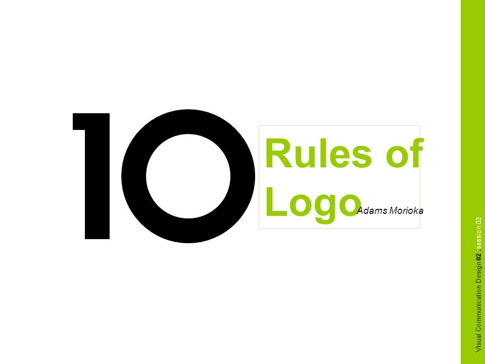 Rules of Logo Visual Communication Design 02.session.03 Adams Morioka