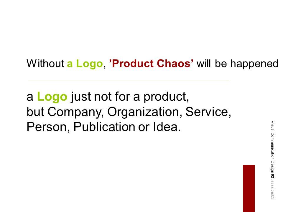 Type of Logo John Murphy & Michael Rowe said Name only Logos Logo yang awalnya mengacu pada bentuk tanda tangan si pemilik usaha sebagai jaminan kualitas produk.