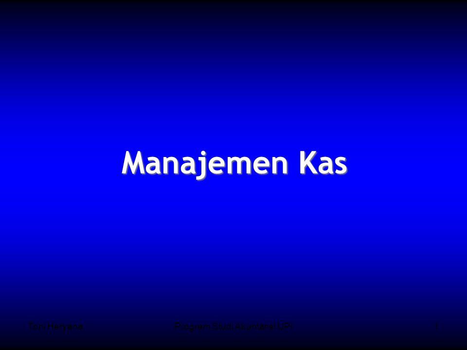 Toni HeryanaProgram Studi Akuntansi UPI1 Manajemen Kas