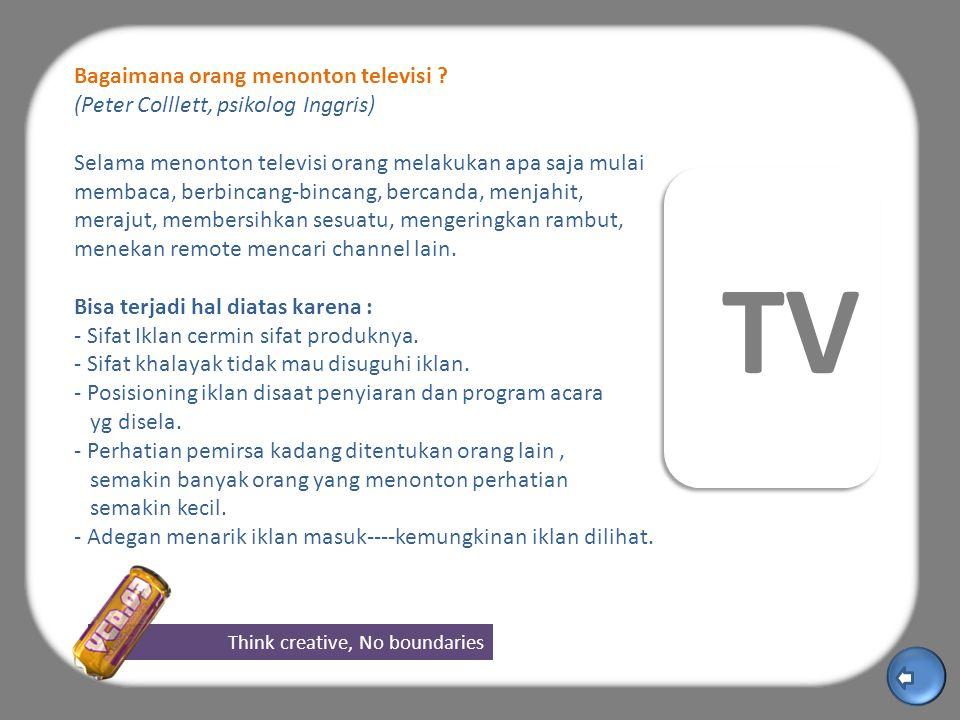 Think creative, No boundaries TV Bagaimana orang menonton televisi .
