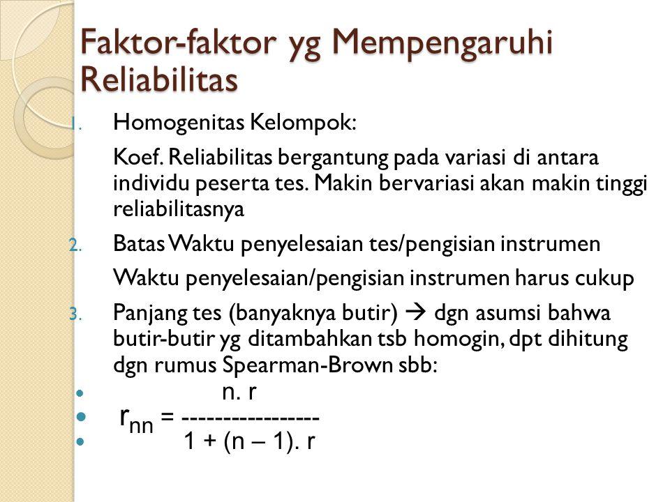 Faktor-faktor yg Mempengaruhi Reliabilitas 1.Homogenitas Kelompok: Koef.