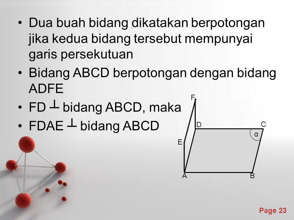 Powerpoint Templates Page 23 Dua buah bidang dikatakan berpotongan jika kedua bidang tersebut mempunyai garis persekutuan Bidang ABCD berpotongan deng