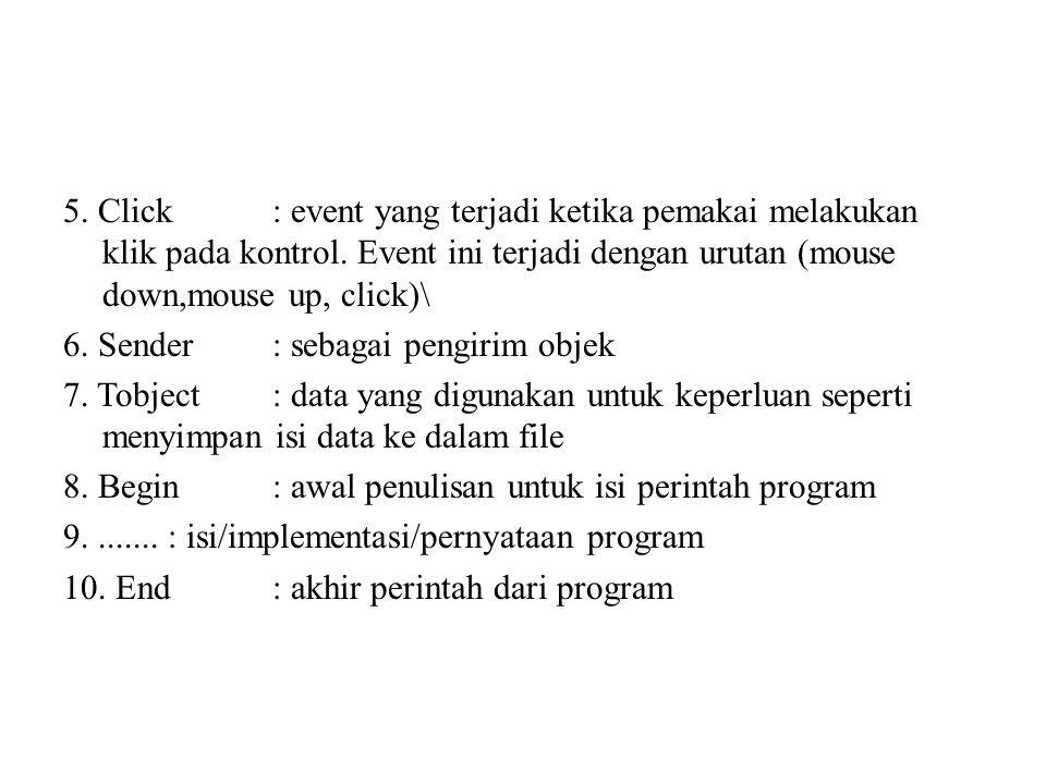5. Click: event yang terjadi ketika pemakai melakukan klik pada kontrol.