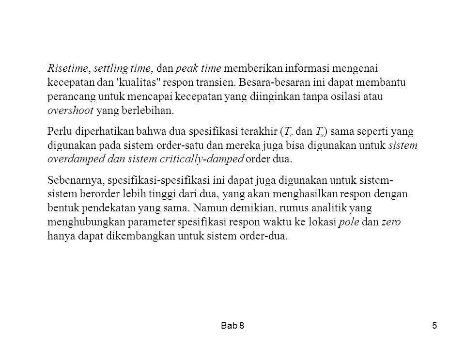 Bab 85 Risetime, settling time, dan peak time memberikan informasi mengenai kecepatan dan 'kualitas