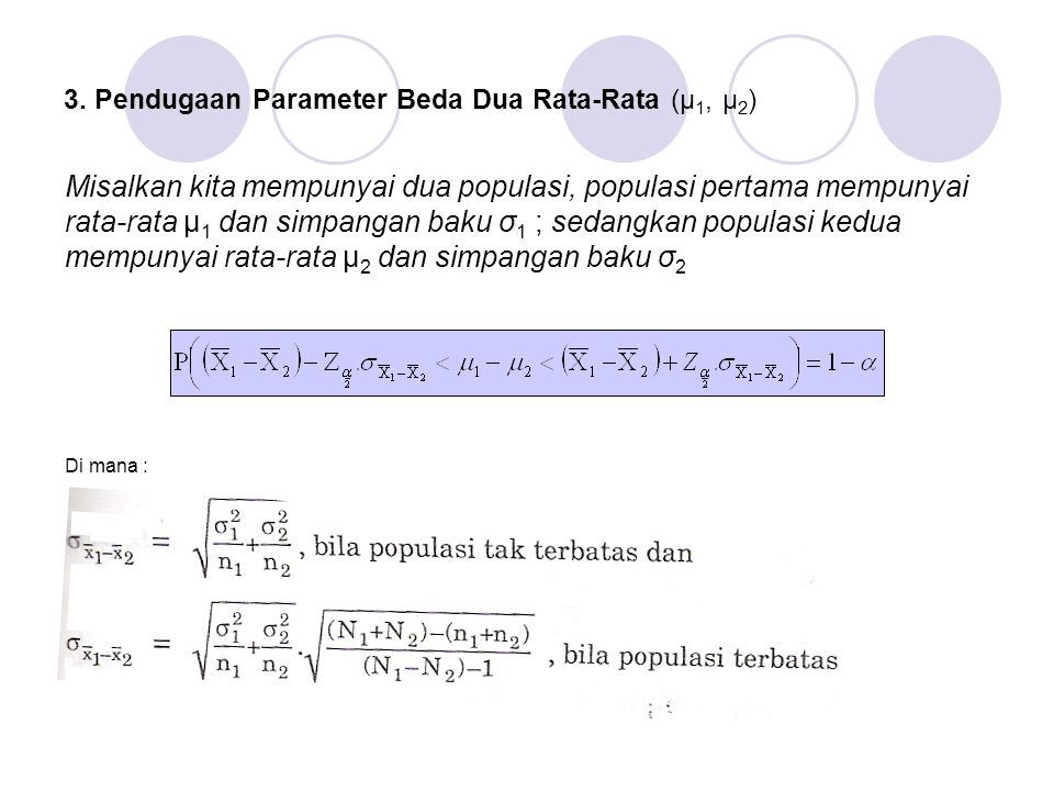 4.Pendugaan Parameter Beda Dua Proporsi (P 1 - P 2 ) Misalkan kita mempunyai dua populasi.