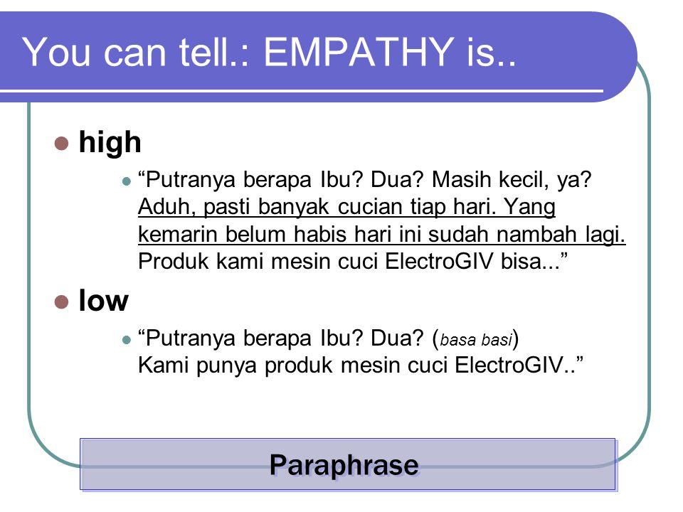 You can tell.: EMPATHY is.. high Putranya berapa Ibu.