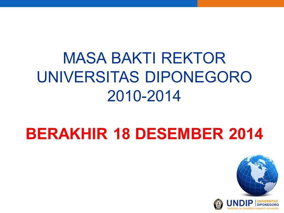 MASA BAKTI REKTOR UNIVERSITAS DIPONEGORO 2010-2014 BERAKHIR 18 DESEMBER 2014