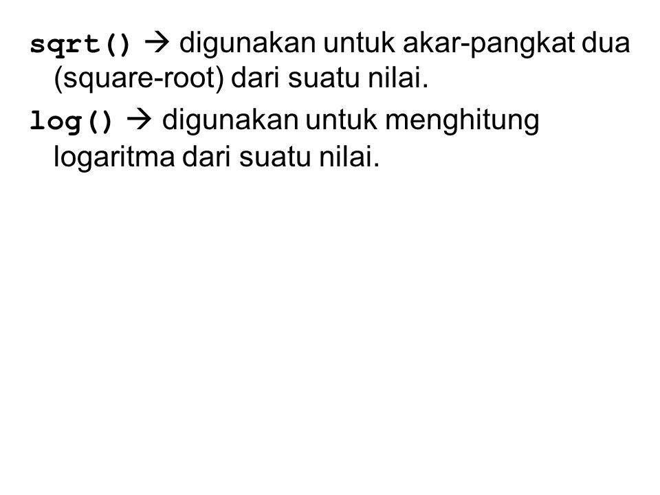 sqrt()  digunakan untuk akar-pangkat dua (square-root) dari suatu nilai.