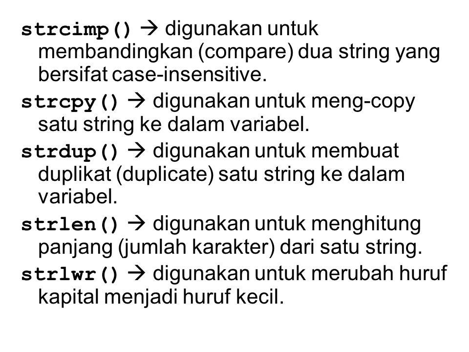 strupr()  digunakan untuk merubah huruf kecil menjadi huruf kapital.