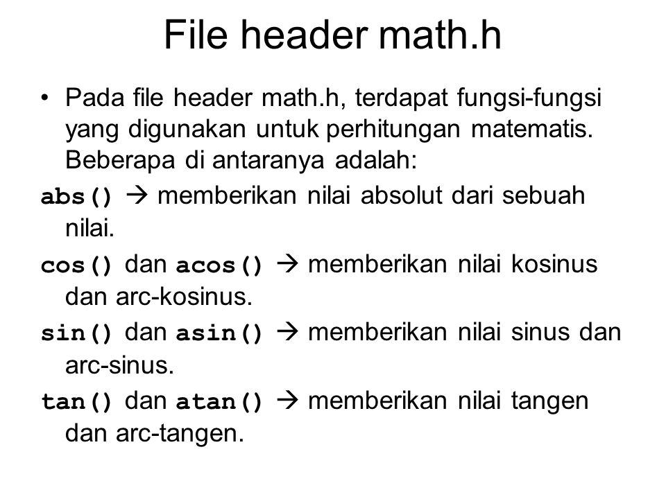 File header math.h Pada file header math.h, terdapat fungsi-fungsi yang digunakan untuk perhitungan matematis.