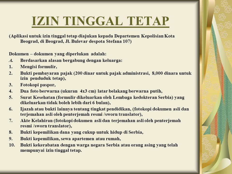 IZIN TINGGAL TETAP (Aplikasi untuk izin tinggal tetap diajukan kepada Departemen Kepolisian Kota Beograd, di Beograd, Jl.
