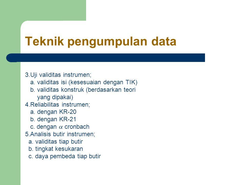 Teknik pengumpulan data 3.Uji validitas instrumen; a.