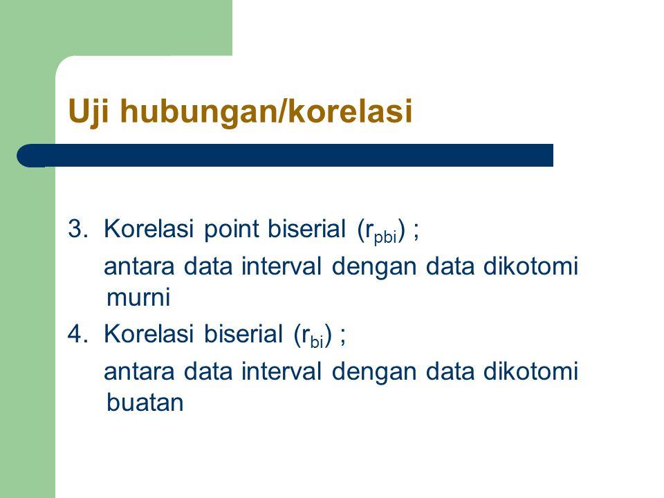 Uji hubungan/korelasi 3.