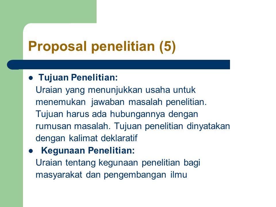 Proposal penelitian (5) Tujuan Penelitian: Uraian yang menunjukkan usaha untuk menemukan jawaban masalah penelitian.