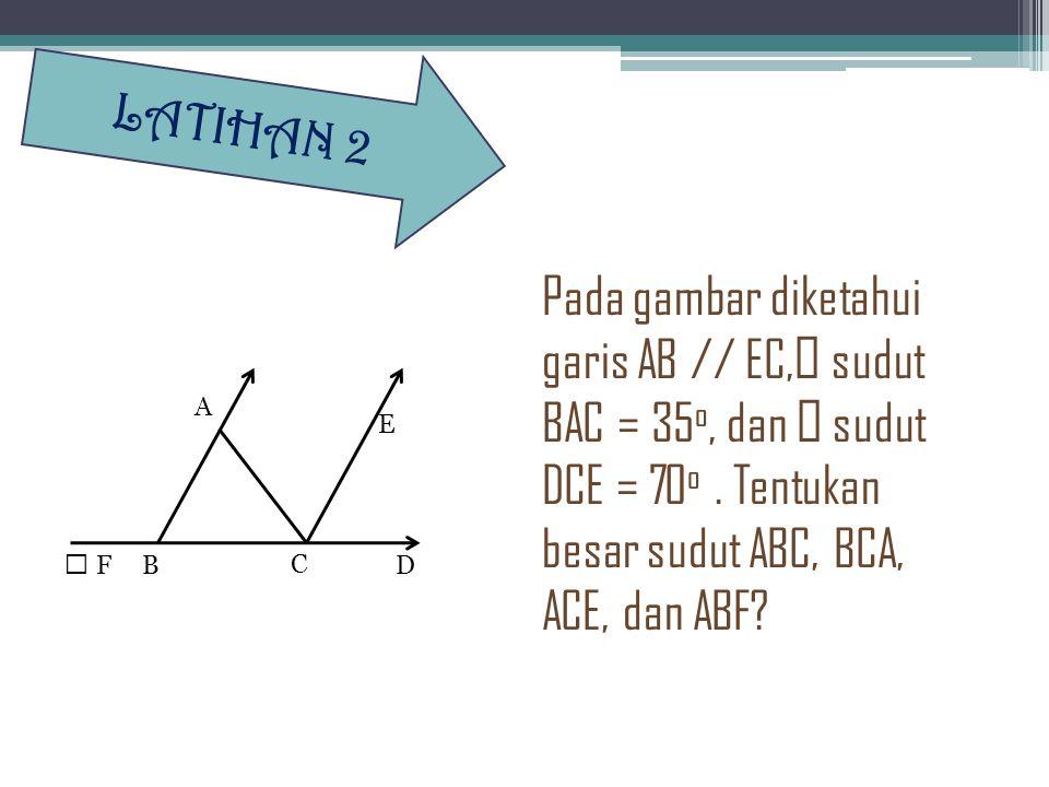 Tentukan besar sudut dari  A, B, C, D  A+B+2C  3B+C+2D L A T I H A N 1 128 O 105 O 84 O 40 O 9D 7C 5B 2A