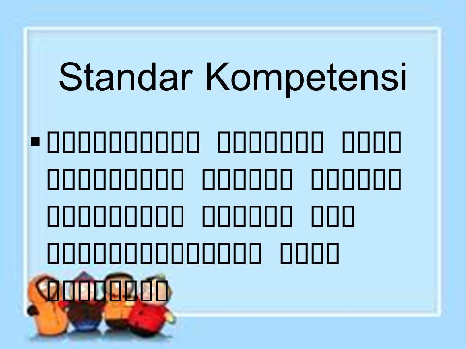 Standar Kompetensi  Memecahkan masalah yang berkaitan dengan sistem persamaan linear dan pertidaksamaan satu variabel