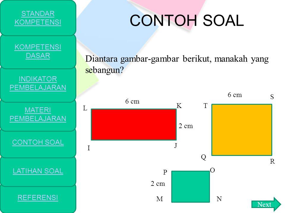 lanjutan Tabel 1.1 Syarat-syarat kesebangunan pada segitiga Unsur- unsur yang diketahui pada Segitiga Syarat Kesebangunan (i)Sisi-sisi-sisi (s, s,s) (ii)Sudut-sudut-sudut (sd, sd, sd) (iii)Sisi-sudut-sisi (s, sd, s) Perbandingan sisi-sisi yang bersesuaian sama.
