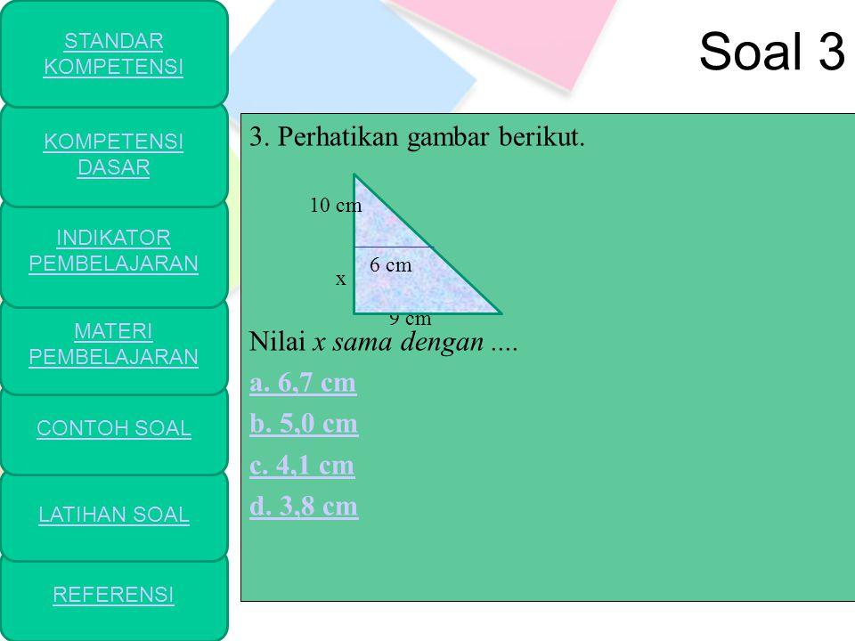 Soal 2 2. Ukuran persegipanjang yang sebangun dengan persegipanjang berukuran 4 cm × 12 cm adalah.... b. 18 cm × 6 cm REFERENSI LATIHAN SOAL CONTOH SO