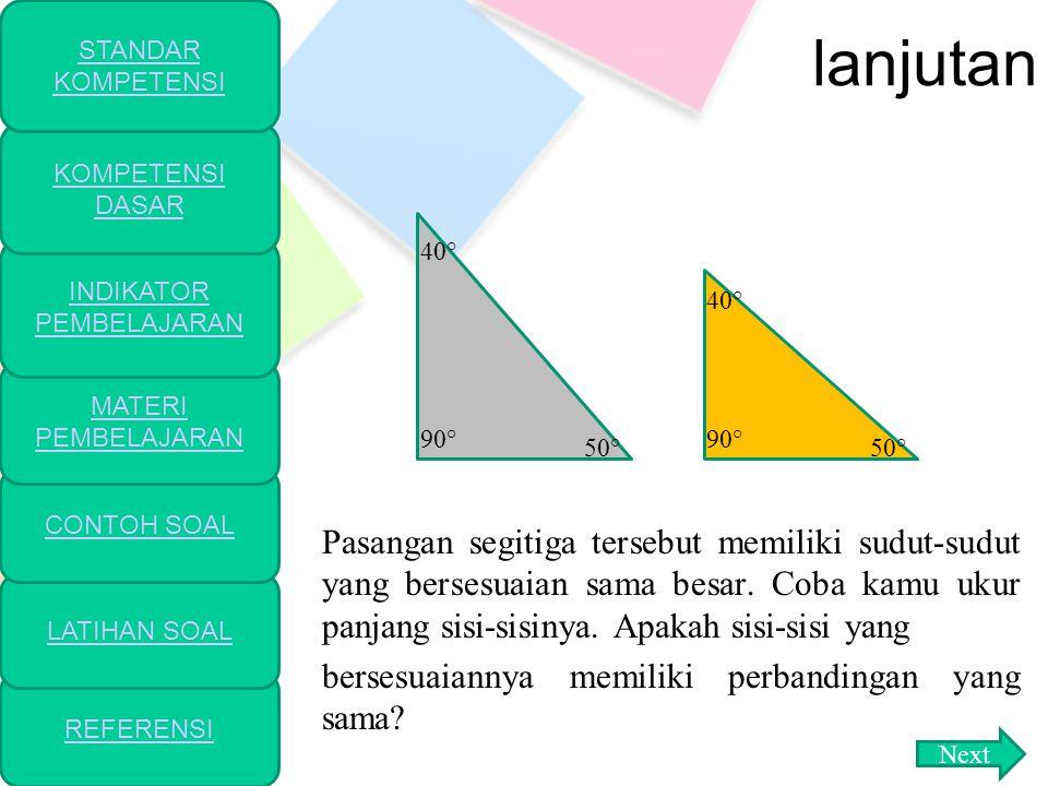 lanjutan 2. Kesebangunan pada Segitiga Berbeda dengan bangun datar yang lain, syarat-syarat untuk membuktikan kesebangunan pada segitiga memiliki keis