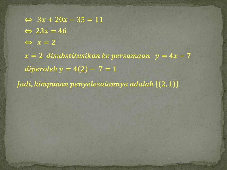 Tentukanlah himpunan penyelesaian dari sistem persamaan berikut ini, dengan menggunakan metode substitusi.