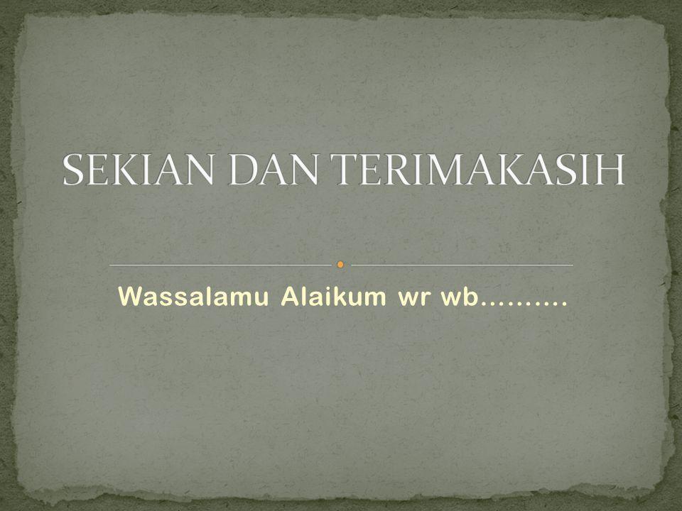 Wassalamu Alaikum wr wb……….