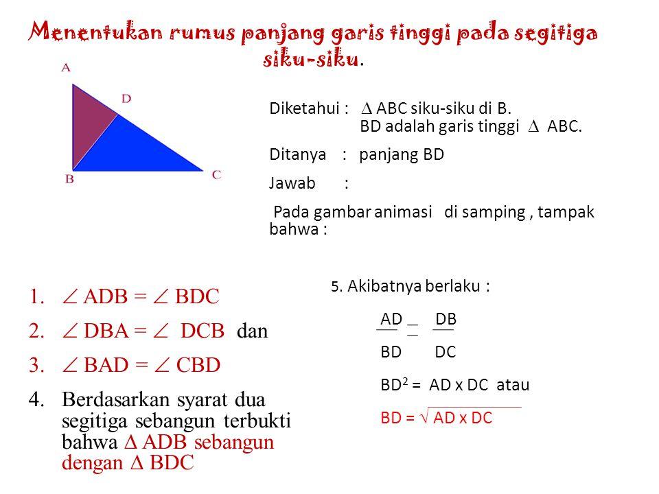 Perhatikan  ABC berikut !  ABC siku-siku di B. Jika BD adalah garis tinggi  ABC, coba diskusikan dengan teman kamu dan jelaskan tahap demi tahap b