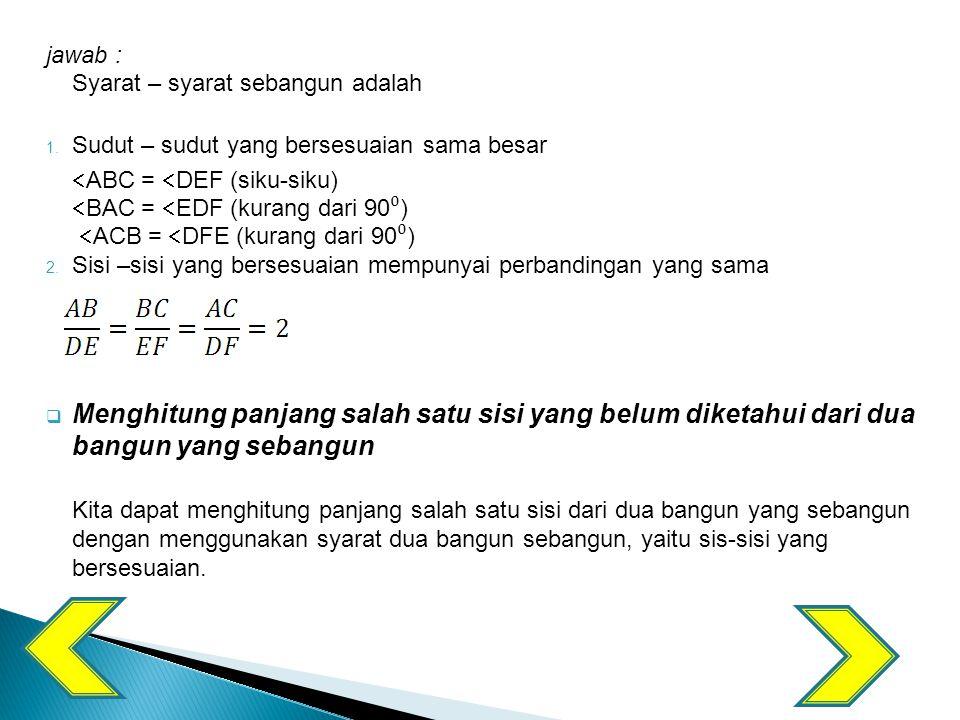 Contoh : Hitunglah panjang x .Jawab : A B Panjang sisi x: 2cm 2cm E F C x.
